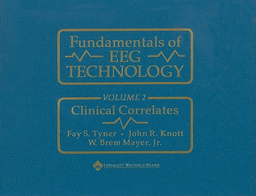 Fundamentals of Eeg Technology By Tyner, Fay S./ Knott, John Ray/ Mayer, W. Brem, Jr.